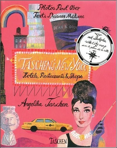 Angelika Taschen - Taschen's New York: Hotels, Restaurants & Shops
