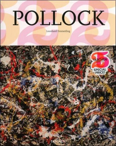 Leonhard Emmerling - Jackson Pollock 1912-1956 : A la limite de la peinture