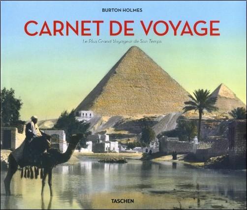 Burton Holmes - Carnet de voyage : Le plus grand voyageur de son temps
