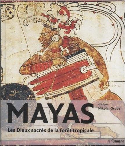 Nikolai Grube - Mayas