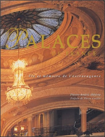 Pierre-André Hélène - Palaces de France : Vie et mémoire de l'extravagance