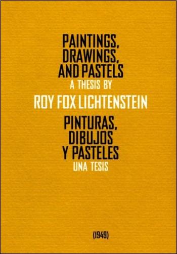 ROY FOX LICHTENSTEIN - Paintings, drawings and pastels =pinturas dibujos y pasteles, una tesis