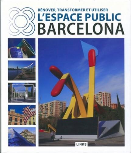Carles Broto - Renover transformer et utiliser l'espace public Barcelona