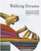 SALVATORE FERRAGAMOS - Walking dreams: salvatore ferragamo 1898-1960 (ingles)
