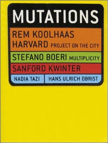 Rem Koolhaas - Mutations (en anglais)