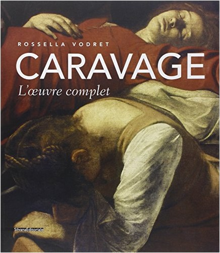 Rossella Vodret - Caravage : L'oeuvre complet
