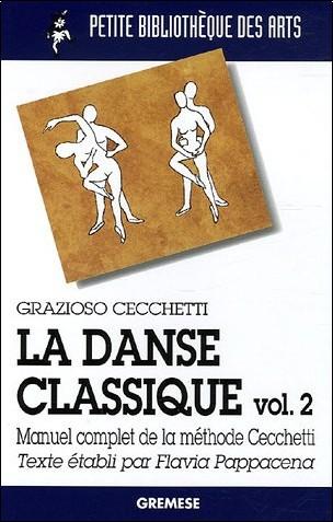 Grazioso Cecchetti - La danse classique : Tome 2, Manuel complet de la méthode Cecchetti