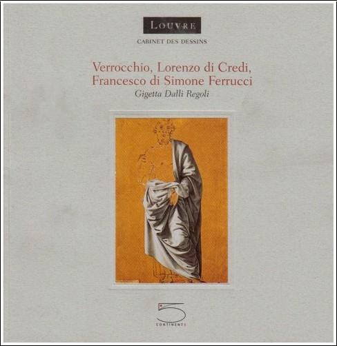 Musée du Louvre. Cabinet des dessins - Verrochio, Lorenzo di Credi, Francesco di Simone Ferrucci