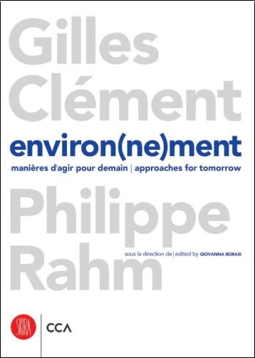 Gilles Clement - Environ(ne)ment: Approaches for Tomorrow