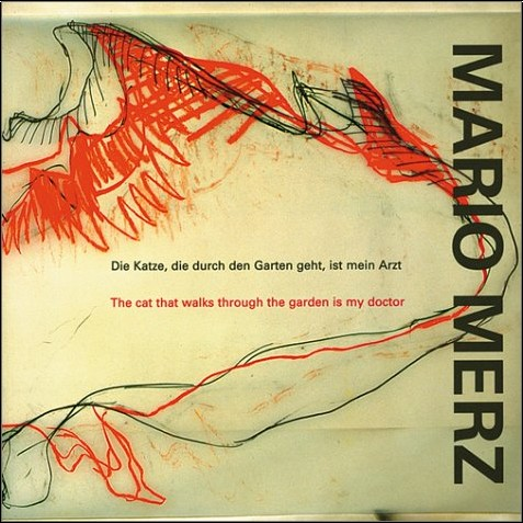 Guido De Werd - Mario Merz: The Cat That Walks Through the Garden Is My Doctor