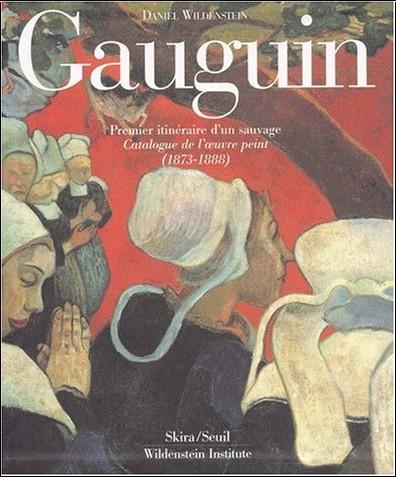 Daniel Wildenstein - Paul Gauguin : Premier Itinéraire d'un sauvage
