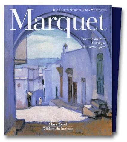 Jean-Claude Martinet - Marquet : L'Afrique du Nord, catalogue de l'oeuvre peint