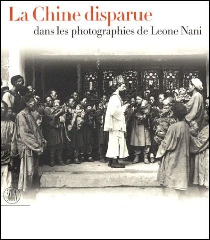 Collectif - Chine disparue dans les phototographies de Leone Nani