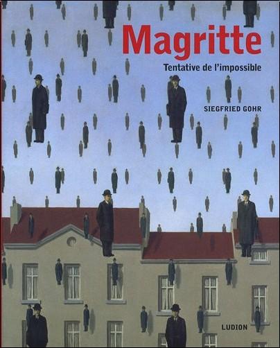 Siegfried Gohr - Magritte : Tentative de l'impossible