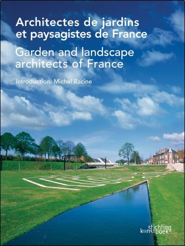 Michael Racine - Garden and Landscape Architects of France/ Architectes De Jardins Et Paysagistes De France