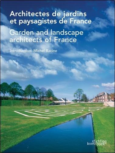 Michael Racine - Garden and Landscape Architects of France/ Architectes De Jardins Et Paysagistes De France