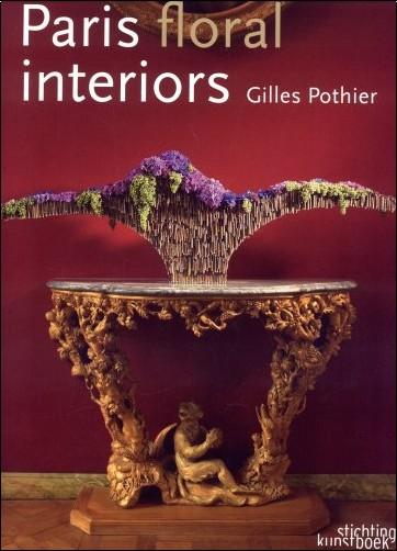 Gilles Pothier - Paris sous le charme floral - Paris floral interiors