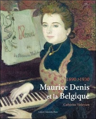 Catherine Verleysen - Maurice Denis Et La Belgique, 1890-1930