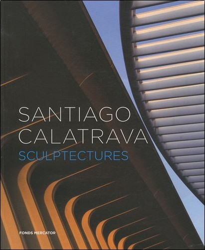 Constantin Chariot - Santiago Calatrava : Sculptectures