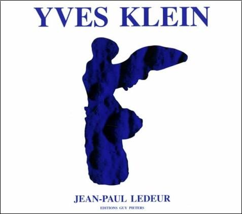 Jean-Paul Ledeur - Yves Klein : Catalogue of Editions and Sculptures Edited - Catalogue des Editions et des Sculptures Editées