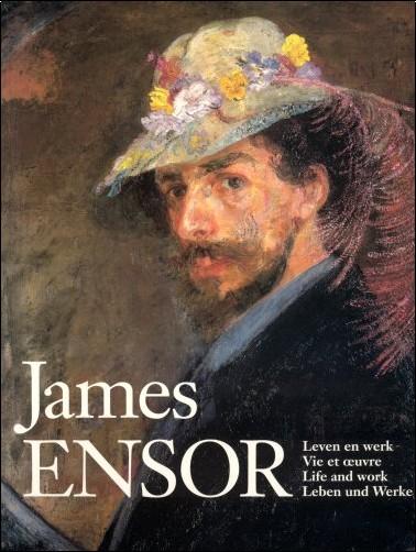 Norbert Hostyn - James Ensor : vie et oeuvre - Life and Work - Leben und Werke