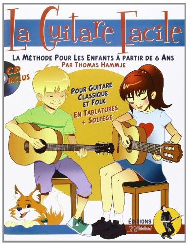 Thomas Hammje - La guitare facile : La Méthode pour Enfants à partir de 6 ans (CD Inclus)