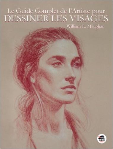 William L. Maughan - Le guide complet de l'artiste pour dessiner les visages