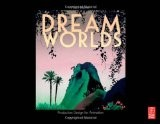 Dream Worlds: Production Design in Animation - Hans Bacher