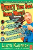 Direct Your Own Damn Movie! - Lloyd Kaufman