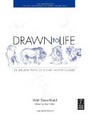 Drawn to Life: 10 Golden Years of Disney Master Classes: the Walt Stanchfield Lectures - Walt Stanchfield