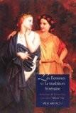Les Femmes Et La Tradition Litteraire: Anthologie Du Moyen Age a Nos Jours, Premiere Partie, Xiie-xviiie Siecles - Vicki Mistacco