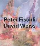 Peter Fischli & David Weiss : édition en langue anglaise - Beate Soentgen
