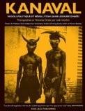 Kanaval Vodou, Politique et Révolution dans les rue d'Haiti - Leah Gordon