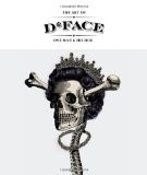 The art of D*Face : One Man & His Dog - D*Face