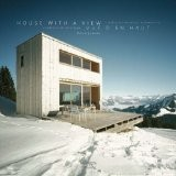 House With A View / Vue D'En Haut: Residential Mountain Architecture / Residences de Montagne - Philip Jodidio