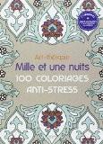 Art-th�rapie: Mille et une nuits: 100 coloriages anti-stress - Sophie Leblanc