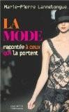 La mode racontée à ceux qui la portent - M.-P. Lannelongue