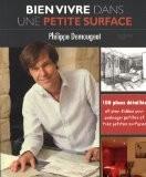 Bien vivre dans une petite surface - Philippe Demougeot