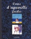 Cours d'aquarelle faciles - Hachette