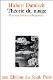 Théorie du nuage de Giotto à Cézanne : Pour une histoire de la peinture - Hubert Damisch