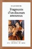 Fragments d'un discours amoureux - Roland Barthes