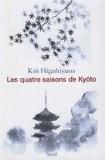 Les Quatre Saisons de Kyôto - Kaii Higashiyama