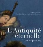 L'Antiquité éternelle par les peintres - Dimitri Casali