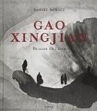 Gao Xingjian : Peintre de l'âme - Daniel Bergez