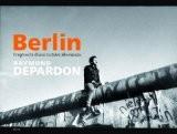 Berlin : Fragments d'une histoire allemande - Raymond Depardon