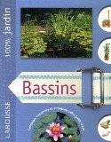 Bassins : Le guide indispensable pour concevoir, construire et entretenir bassins, jardins d'eau et fontaines - Alan Bridgewater