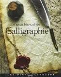 Le petit manuel de calligraphie - Anne Legeay