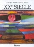 XXe siècle : Les Grands Auteurs français - Anthologie et Histoire littéraire - André Lagarde