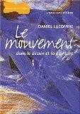 Le mouvement dans le dessin et la peinture - Daniel Lacomme