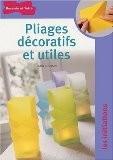 Pliages décoratifs et utiles - Didier Boursin